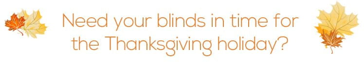 thanksgiving header New Blinds in Your Home by Thanksgiving!