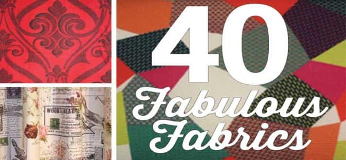 40 fab fabrics