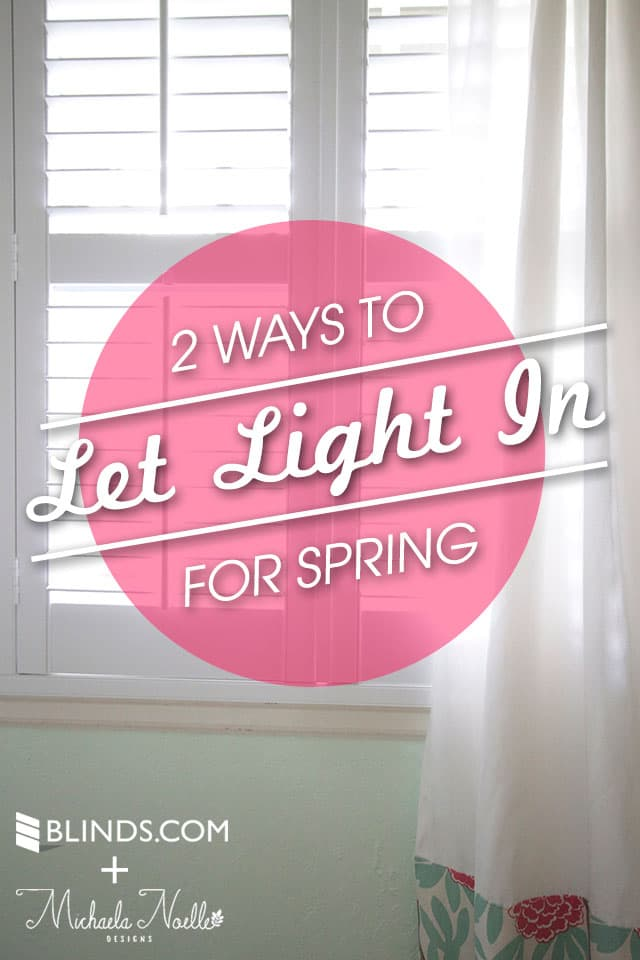 2 ways to let in light for spring 2 Ways to Let in More Light for Spring