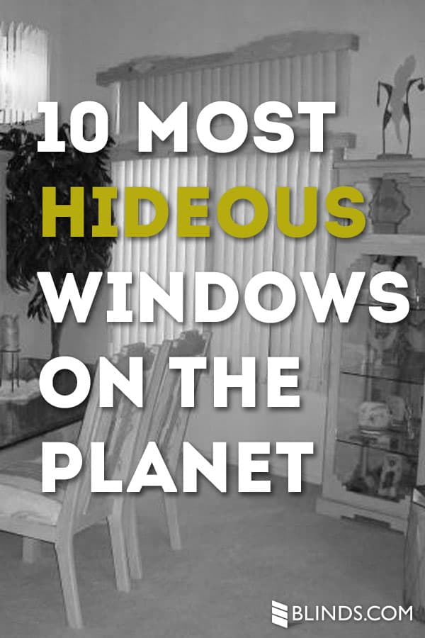 10 Most Hideous Windows on the Planet - The Finishing Touch