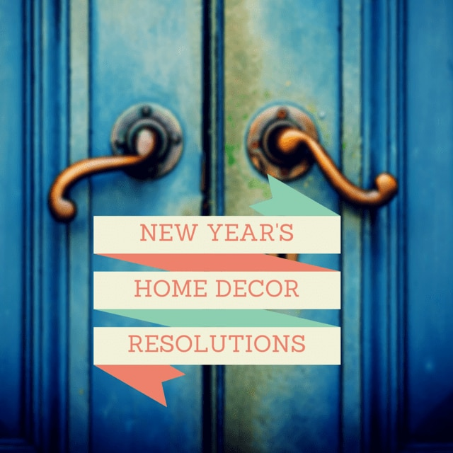 New Year 39 S Home Decorating Resolutions The Finishing Touch