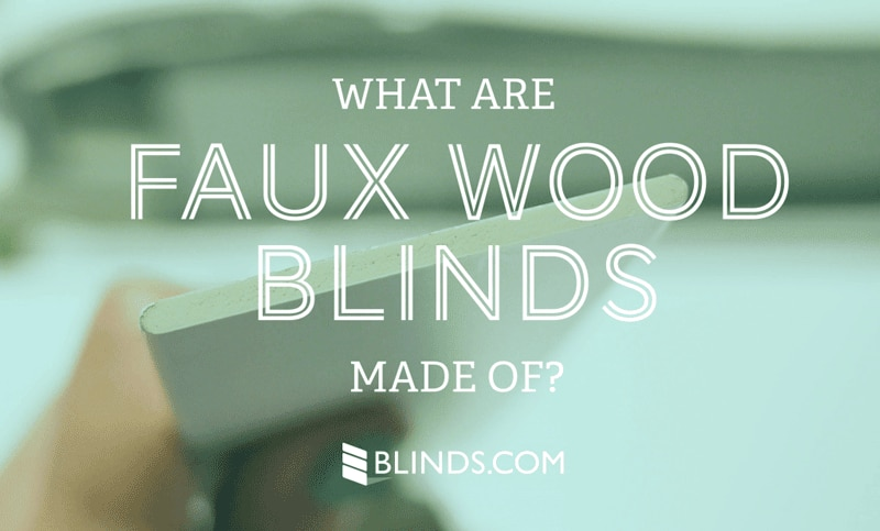 What are faux wood blinds made of